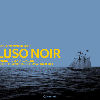 Luso Noir - Sailing the Sea of Longing