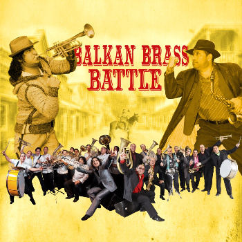 The Balkan Brass Battle coming to your town! * The Balkan Brass Battle
