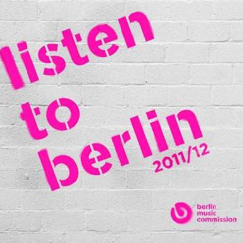 WANTED! listen to berlin 2011/2012 * submit your proposals now!