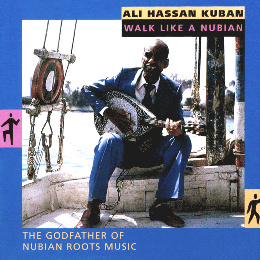 Walk Like A Nubian - Ali Hassan Kuban