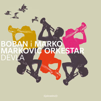 Devla - Blown Away To Dancefloor Heaven - Boban & Marko Markovic Orchestra