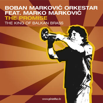 The Promise - Boban & Marko Markovic Orchestra