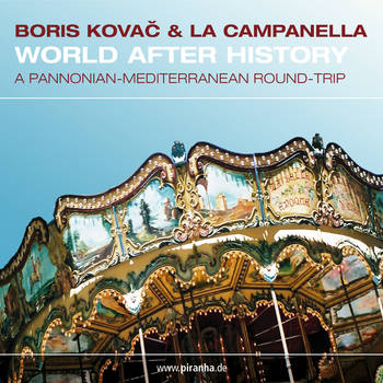 Boris Kovac & La Campanella - World after History