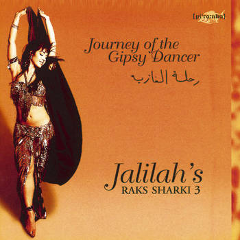 Jalilah´s Raks Sharki 3 - Journey of the Gipsy Dancer - Jalilah's Raks Sharki