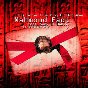 Mahmoud Fadl feat. Samy el Bably on TrumpetOriental - Love Letter from King Tut-Ank-Amen