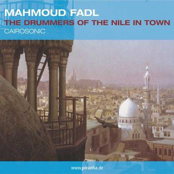 mahmoud Fadl: The Drummers of the Nile in Town. Cairosonic