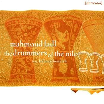 The Drummers of the Nile - Mahmoud Fadl