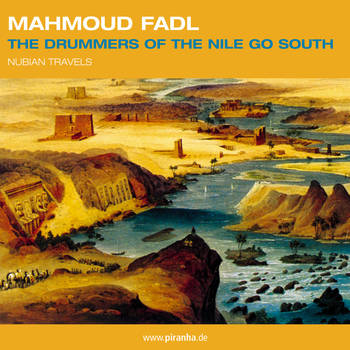 The Drummers Of The Nile Go South - Mahmoud Fadl