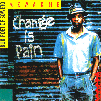 Change is Pain - Mzwakhe