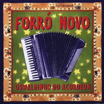 Forro Novo - Oswaldinho do Acordeon