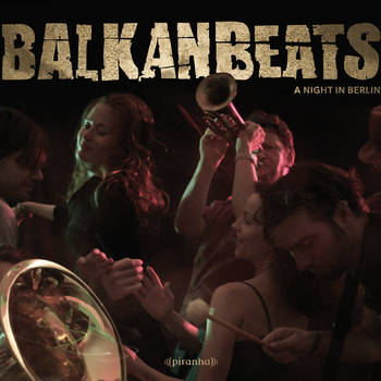 BalkanBeats - A Night in Berlin - Robert Soko