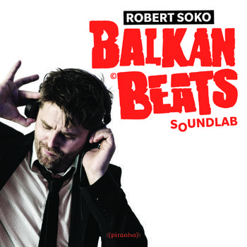 BalkanBeats SoundLab - Robert Soko