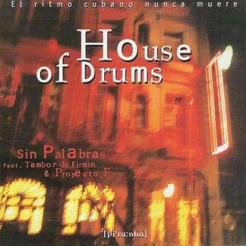House Of Drums - Sin Palabras