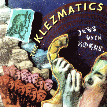 Jews with Horns - The Klezmatics