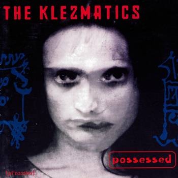 The Klezmatics: Possessed