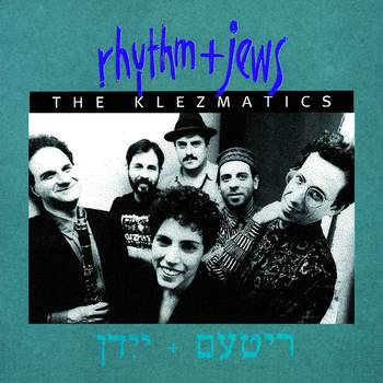 Rhythm + Jews - The Klezmatics