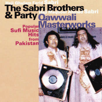 Qawwali Masterworks - The Sabri Brothers & Party