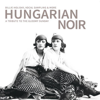 Hungarian Noir - VA: Billie Holiday, Vocal Sampling & more