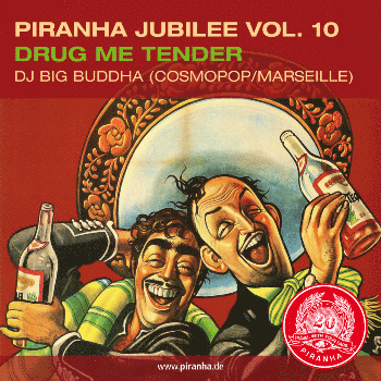Piranha Jubilee Vol.10: Drug Me Tender - VA: Boban i Marko Markovic, Ali Hassan Kuban, The Klezmatics & more