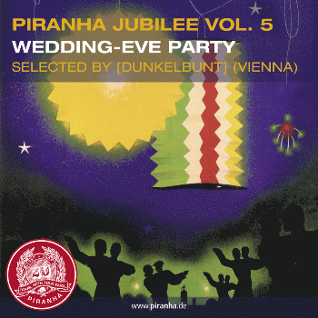 Piranha Jubilee Vol.5: Wedding-Eve Party - VA: Maurice El Medioni, Boban Markovic Orkestar, Ali Hassan Kuban & more