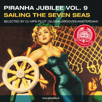 Piranha Jubilee Vol.9: Sailing the Seven Seas - VA: Stella Chiweshe, Boban Markovic, Salamat, The Klezmatics & more