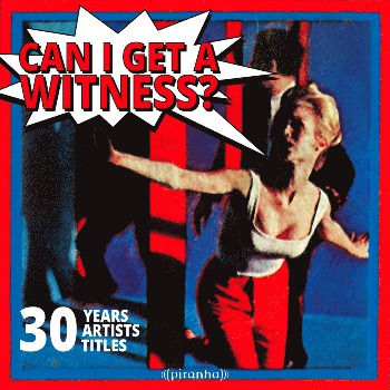Can I get a witness? - 30 Years, 30 Artists, 30 Titles - Various Artists