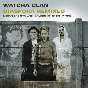 Diaspora Remixed - Watcha Clan