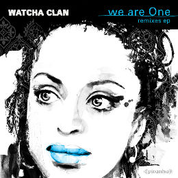 we are One remixes ep - Watcha Clan